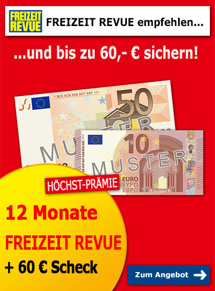 FREIZEIT REVUE empfehlen und 60 € Prämie sichern!